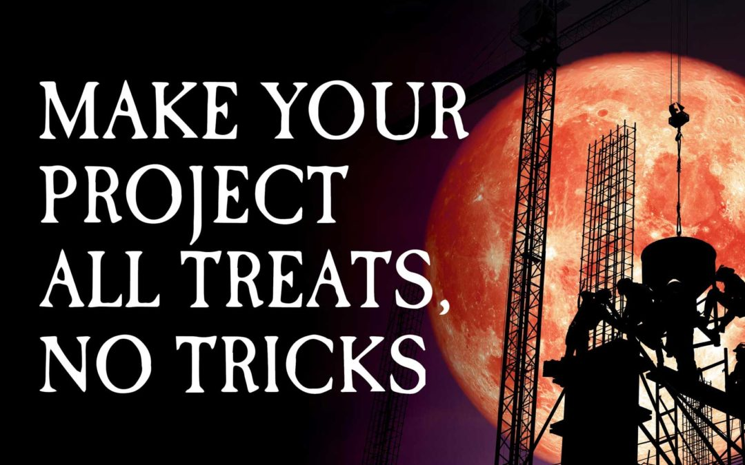 Make Your Project All Treats, No Tricks