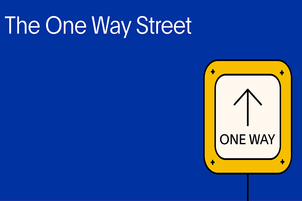 Paving New Roads to Construction – The One-Way Street