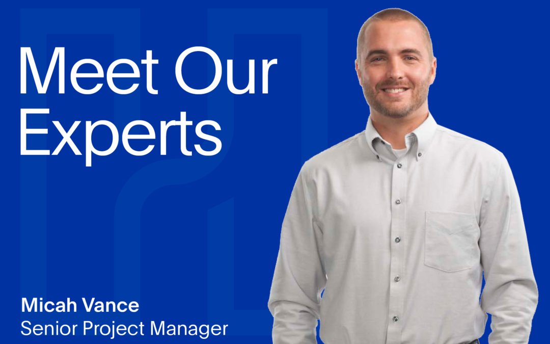 Meet Our Experts: Micah Vance