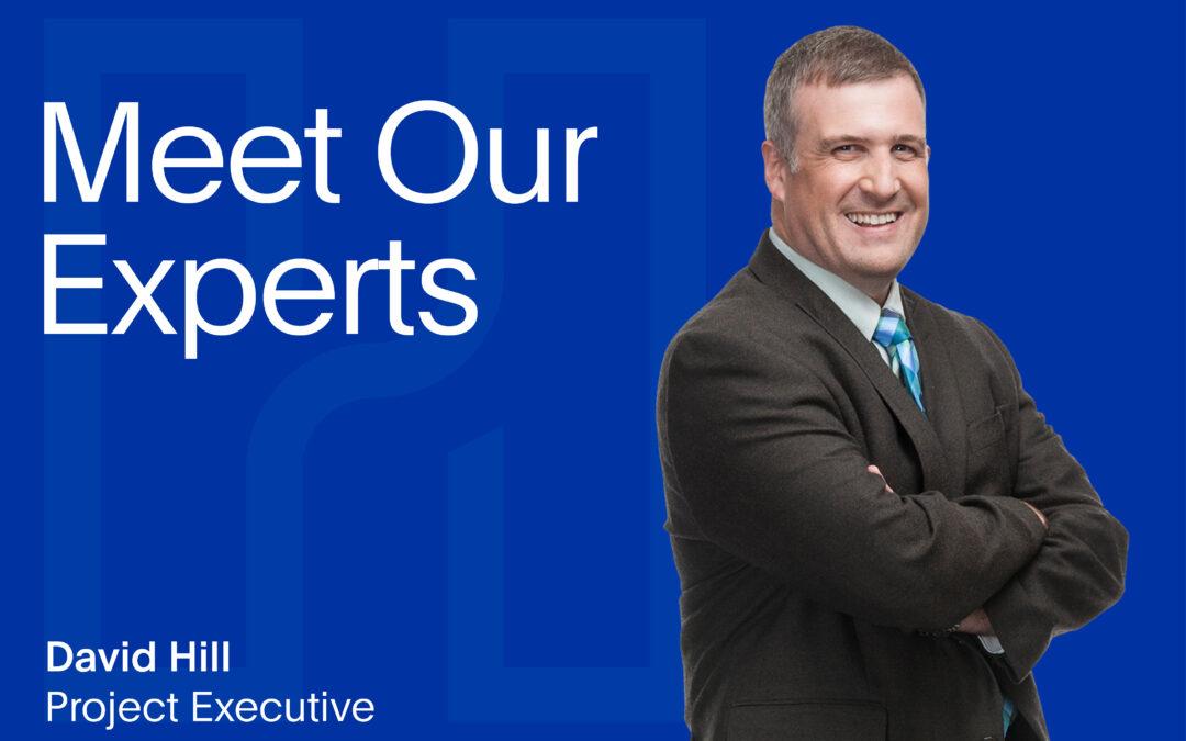 Meet Our Experts: David Hill